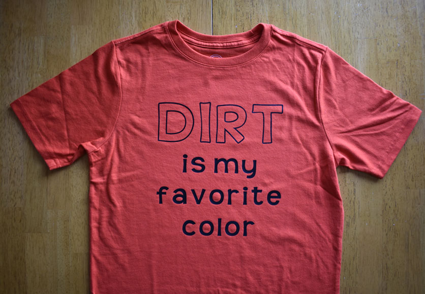 dirt is my favorite color t-shirt